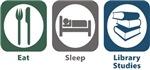 Eat, Sleep, Library Studies