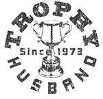 Trophy Husband Since 1973