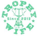 Trophy Wife Since 2013