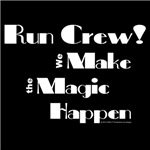 Run Crews Make the Magic Happen