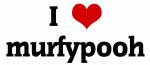 I Love murfypooh