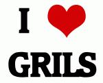 I Love GRILS