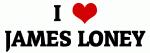 I Love JAMES LONEY