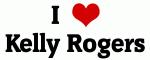 I Love Kelly Rogers