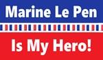 Marine Le Pen is my hero!
