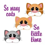 So Many Cats So Little Time