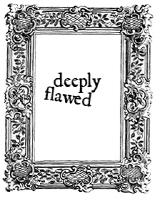 Deeply Flawed