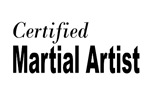Certified Martial Artist