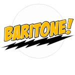 Baritone!