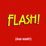 Flash! (Aaa-aah!)