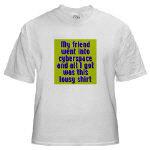 Cyberspace/ lousy shirt
