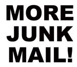 MORE JUNK MAIL