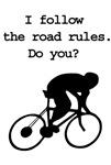I follow road rules. Do you?