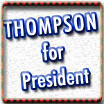 Fred Thompson T-shirts, Buttons, Signs