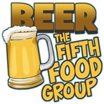Beer: The Fifth Food Group T-Shirts