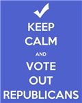 Keep Calm & Vote Out Republicans