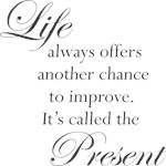 Life is a Present