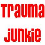 Trauma Junkie 2