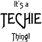 It's a Techie Thing!