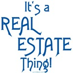 It's a Real Estate Thing!
