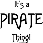 It's a Pirate Thing!