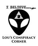 Lou's Conspiracy Corner