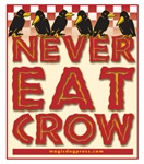 Never Eat Crow