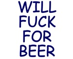 Will F*ck for Beer