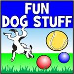 Fun Dog Stuff