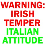 WARNING: IRISH TEMPER ITALIAN ATTITUDE