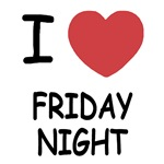 I heart friday night
