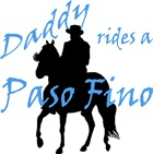 Paso Fino T-shirts, Gifts: Daddy rides a Paso..(bl
