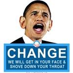 Obama CHANGE (or else!)