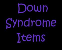 Down Syndrome Items