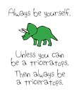 Always be A Triceratops
