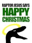 Raptor Jesus says Happy Christmas