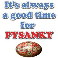 It's always a good time for Pysanky