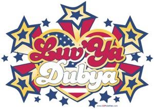 Luv 'Ya Dubya