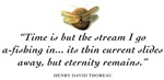 Time is but the stream...