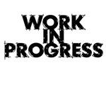 Work in Progress T-Shirt
