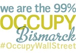 Occupy Bismarck T-Shirts
