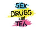 Sex Drugs And Tea