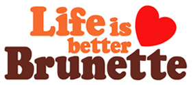 Life Is Better Brunette t-shirts