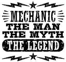 Mechanic The Man The Myth The Legend t-shirt