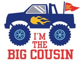 I'm The Big Cousin Monster Truck t-shirt