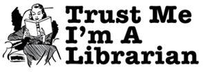Trust Me I'm a Librarian t-shirts