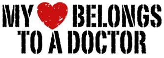 My Heart Belongs To A Doctor t-shirts
