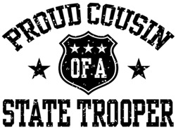 Proud Cousin of a State Trooper t-shirts