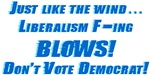Liberalism Blows