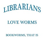 Librarians Love Bookworms